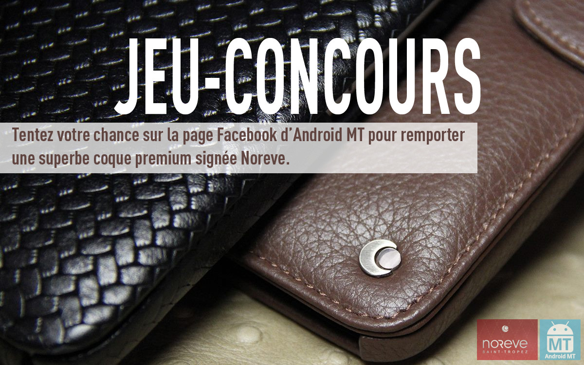 jeu concours gagnez une coque haute couture noreve sur notre page facebook android mt. Black Bedroom Furniture Sets. Home Design Ideas